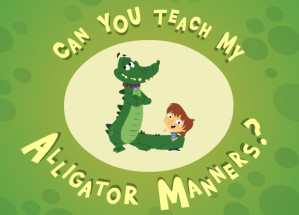 Can You Teach My Alligator Manners