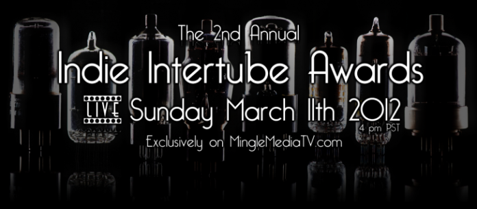 2nd Annual Indie Intertube Awards only on Mingle Media TV